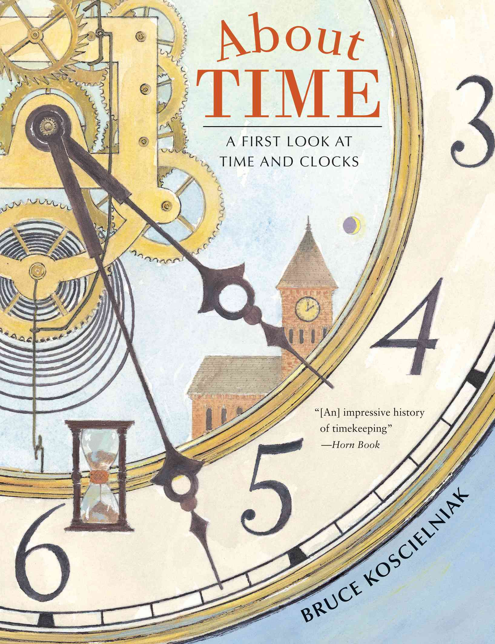 About Time By Koscielniak, Bruce