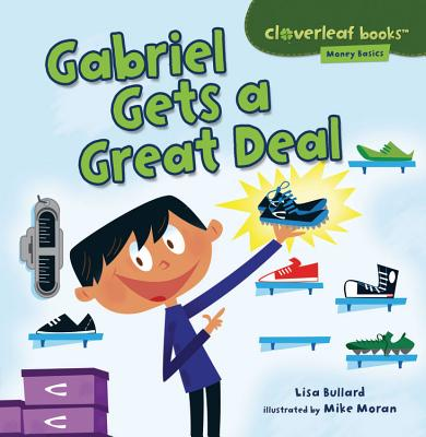 Gabriel Gets a Great Deal By Bullard, Lisa/ Moran, Mike (ILT)